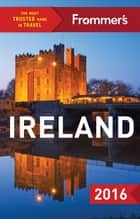 Frommer's Ireland 2016 ebook by Jack Jewers