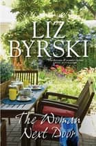 The Woman Next Door ebook by Liz Byrski