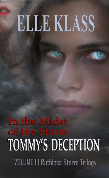 In the Midst of the Storm Tommy's Deception Book 3 ebook by Elle Klass