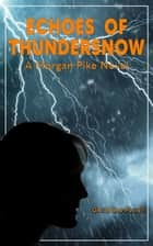 Echoes of Thundersnow ebook by Geraldine Powell