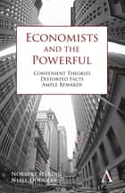 Economists and the Powerful ebook by Norbert Häring,Norbert Häring