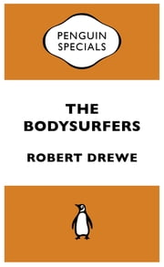 The Bodysurfers - Penguin Specials ebook by Robert Drew