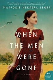 When the Men Were Gone - A Novel ebook by Marjorie Herrera Lewis