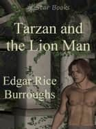 Tarzan and the Lion Man ebook by Edgar Rice Burroughs