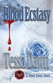 Blood Ecstasy - A Blood Curse Novel ebook by Tessa Dawn