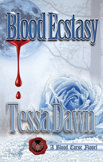 Blood Ecstasy ebook by Tessa Dawn