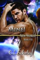 ebook Mine! de C.L. Scholey