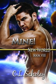 Mine! ebook by C.L. Scholey