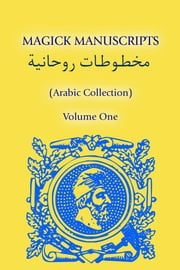 Magick Manuscript Collection Volume One (Arabic) ebook by Shadrach, Nineveh