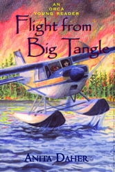 Flight From Big Tangle ebook by Anita Daher