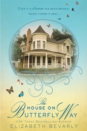 The House on Butterfly Way ebook by Elizabeth Bevarly