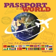 Passport to the World - Your A to Z Guided Language Tour ebook by Craig Froman