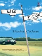 Mean Season ebook by Heather Cochran