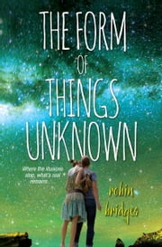 The Form of Things Unknown ebook by Robin Bridges