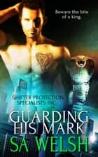 Guarding his Mark ebook by SA Welsh