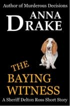 The Baying Witness ebook by Anna Drake