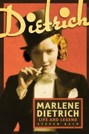 Marlene Dietrich - Life and Legend ebook by Steven Bach