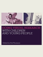 Doing Visual Research with Children and Young People ebook by Pat Thomson