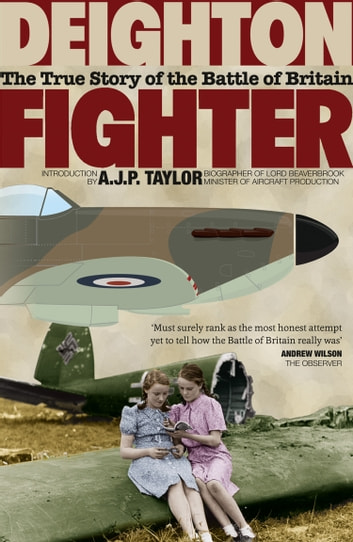 Fighter: The True Story of the Battle of Britain ebook by Len Deighton