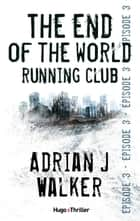 The end of the World Running Club - Episode 3 ebook by Adrian j Walker, David Fauquemberg