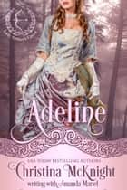 Adeline ebook by Christina McKnight, Amanda Mariel