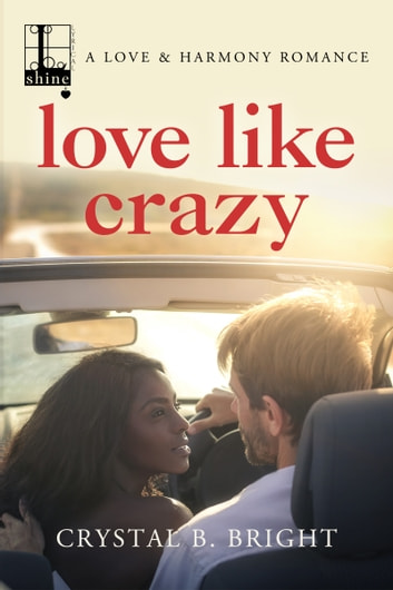 Love Like Crazy ebook by Crystal B. Bright