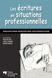 Les écritures en situations professionnelles ebook by Françoise Cros,Louise Lafortune