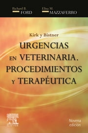 Kirk y Bistner. Urgencias en veterinaria - Procedimientos y terapéutica ebook by Richard B. Ford, DVM, MS,...