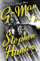 G-Man ebook by Stephen Hunter