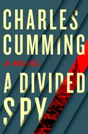 A Divided Spy - A Novel ebook by Kobo.Web.Store.Products.Fields.ContributorFieldViewModel