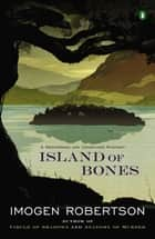 Island of Bones ebook by Imogen Robertson