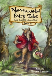 New Fangled Fairy Tales Book #1 - Classic Stories With a Funny Twist ebook by Bruce Lansky