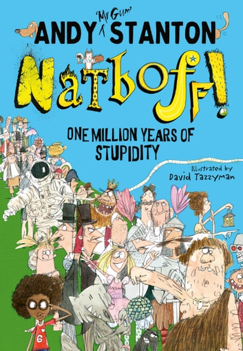 Natboff! One Million Years of Stupidity ebook by Andy Stanton