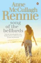 Song of the Bellbirds eBook by Anne McCullagh Rennie