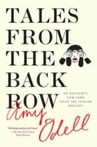 Tales from the Back Row ebook by Amy Odell