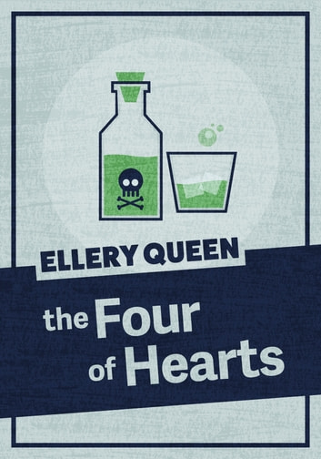 The Four of Hearts ebook by Ellery Queen