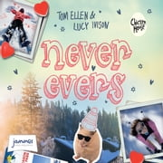 Never Evers audiobook by Tom Ellen, Lucy Ivison, Multiple Authors