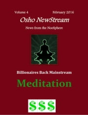 Osho NewStream, Volume 4 February 2016, Billionaires Back Mainstream Meditation ebook by Osho NewStream