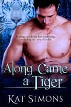 Along Came a Tiger ebook by Kat Simons