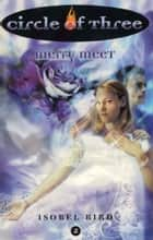 Circle of Three #2: Merry Meet ebook by Isobel Bird