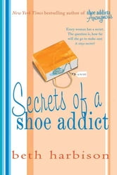 Secrets of a Shoe Addict ebook by Beth Harbison