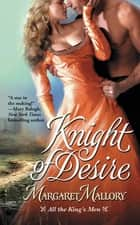 Knight of Desire ekitaplar by Margaret Mallory