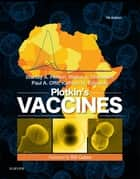 Vaccines E-Book ebook by Stanley A. Plotkin, MD, Paul A. Offit,...