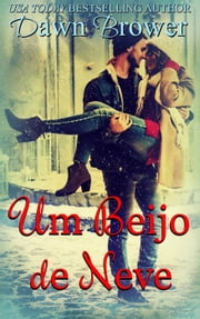 Um Beijo de Neve ebook by Dawn Brower