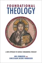 Foundational Theology ebook by Neil Ormerod,Christiaan Jacobs-Vandegeer