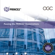 Passing the PRINCE2™ Examinations 2009 Edition ebook by Cabinet Office