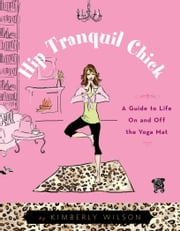 Hip Tranquil Chick ebook by Kimberly Wilson