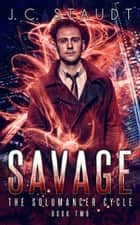 Savage: An Urban Fantasy Novel ebook by J.C. Staudt