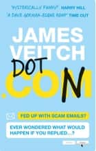 Dot Con - The Art Of Scamming a Scammer ebook by Veitch, James
