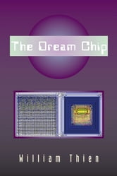 The Dream Chip ebook by William Thien